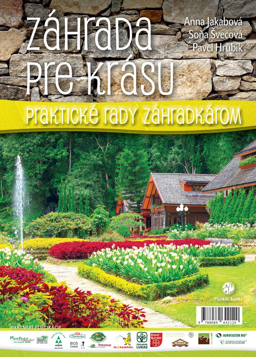 Anna Jakábová, Pavel Hrubík, Soňa Švecová: Záhrada pre krásu, Plat4M Books, 2014