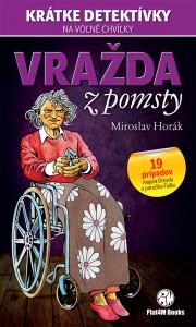 Miroslav Horák: Vražda z pomsty