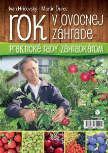 Ivan Hričovský - Martin Durec: Rok v ovocnej záhrade, Plat4M Books, 2013
