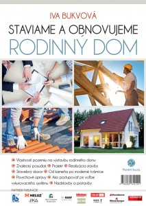 Iva Bukvová: Staviame a obnovujeme rodinný dom, Plat4M Books, 2014