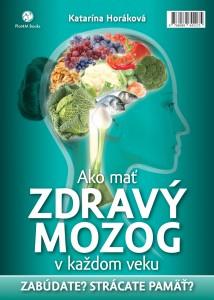 Katarína Horáková: Ako mať zdravý mozog v každom veku, Plat4M Books, 2014