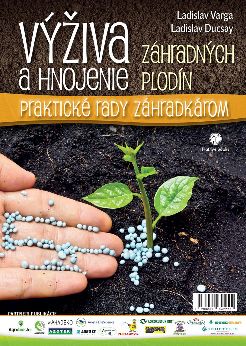 Ladislav Varga, Ladislav Ducsay: Výživa a hnojenie záhradných plodín, Plat4M Books, 2015, flexi väzba